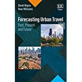 Forecasting Urban Travel: Past, Present and Future by David E. Boyce Huw C.W.L. Williams(2016-06-16)