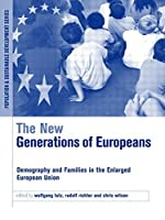 The New Generations of Europeans: Demography and Families in the Enlarged European Union (Population and Sustainable Development)
