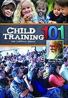 Child Training 101 [DVD]