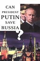 Can President Putin Save Russia