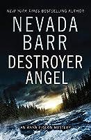 Destroyer Angel (Anna Pigeon Mysteries, Book 18): A suspenseful thriller of the American wilderness