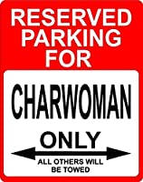 """Charwoman Occupation予約駐車場のみOthers Towed飾りSign 9"""" x12""""プラスチック。"""