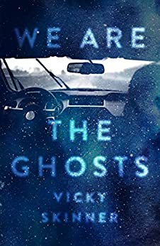 We Are the Ghosts by [Skinner, Vicky]