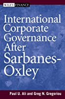 International Corporate Governance After Sarbanes-Oxley (Wiley Finance)