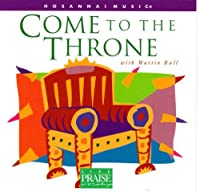 Come to the Throne