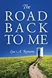 The Road Back to Me: Healing and Recovering From Co-dependency, Addiction, Enabling, and Low Self Esteem. (English Edition) 画像