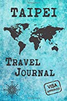 Taipei Travel Journal: Notebook 120 Pages 6x9 Inches - City Trip Vacation Planner Travel Diary Farewell Gift Holiday Planner