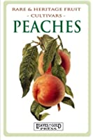 Peaches: Rare and Heritage Fruit Cultivars #8 (Rare & Heritage Fruit Cultivars)