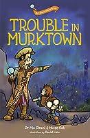 Trouble in Murktown (Plano Adventures)