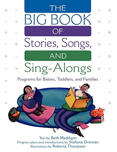 Download The Big Book of Stories, Songs, and Sing-Alongs: Programs for Babies, Toddlers, and Families 1563089750