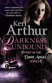 Darkness Unbound: Number 1 in series (Dark Angels) by [Arthur, Keri]