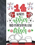 14 Warm Wishes And Marshmallow Kisses: Hot Chocolate Mug For Teen Boys And Girls Age 14 Years Old - A Writing Journal To Doodle And Write In - Blank Lined Journaling Diary For Kids