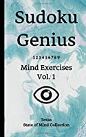 Sudoku Genius Mind Exercises Volume 1: Texas State of Mind Collection