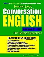 Preston Lee's Conversation English For Bosnian Speakers Lesson 41 - 60