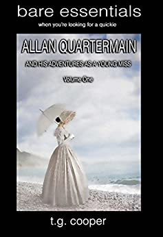 bare essentials: Allan Quartermain and His Adventures as a Young Miss. Vol 1 by [Cooper, T.G]