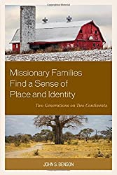 Missionary Families Find a Sense of Place and Identity: Two Generations on Two Continents