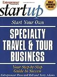 Start Your Own Specialty Travel & Tour Business (Entrepreneur Magazine's Start Up)