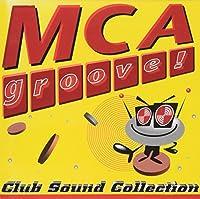 MCA GROOVE!