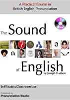 The Sound of English: A Practical Course in British English Pronunciation