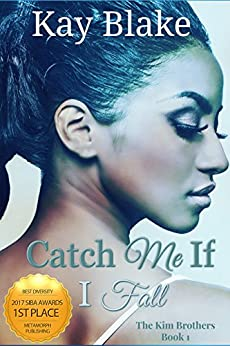 Catch Me If I Fall: A Novella (The Kim Brothers Book 1) by [Blake, Kay]