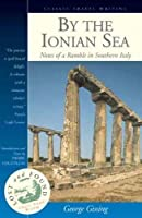 By the Ionian Sea: Notes of a Ramble in Southern Italy (Lost & Found S.)