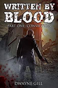 Written By Blood Part One: Conviction: A Sci-Fi Thriller by [Gill, Dwayne]