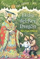 El Dia Del Rey Dragon / Day of the Dragon King (La Casa Del Arbol / Magic Tree House)