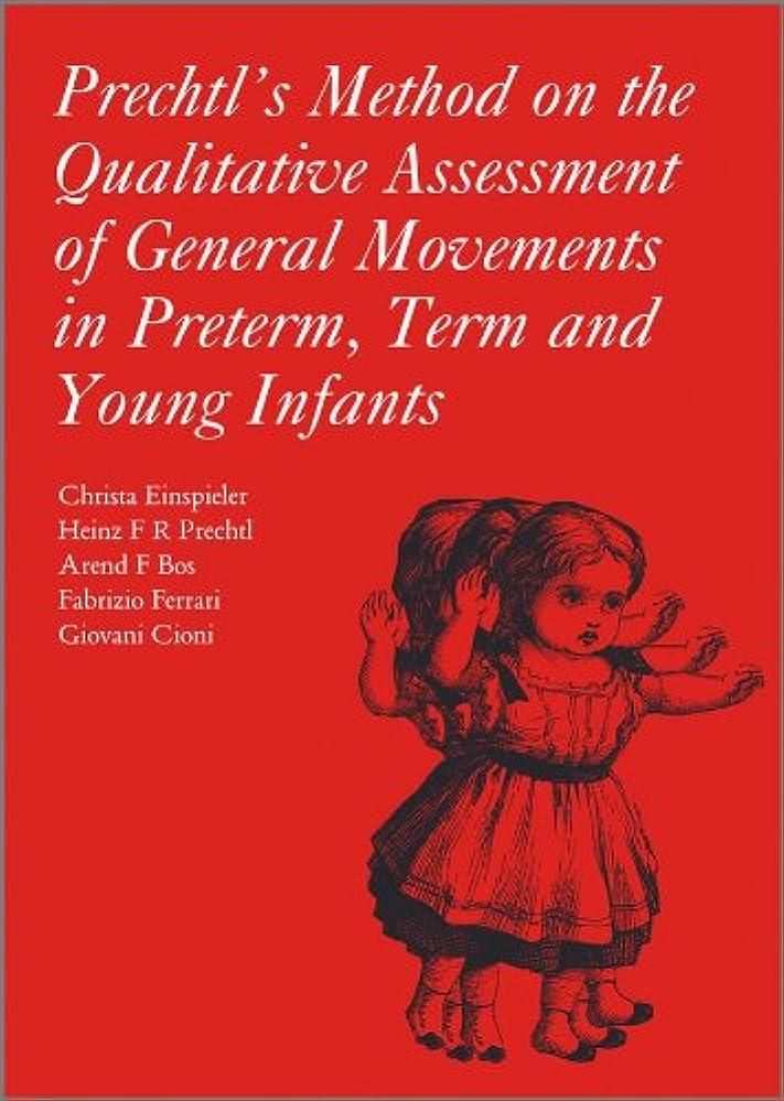 インレイ説得力のある災難Prechtl's Method on the Qualitative Assessment of General Movements in Preterm, Term and Young Infants (Clinics in Developmental Medicine)