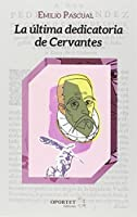 La última dedicatoria de Cervantes