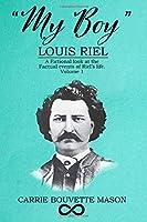 """My Boy """"Louis Riel"""" Vol.1"""