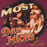 The Most of Dan Hicks & His...