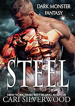 Steel (Dark Monster Fantasy Book 2) by [Silverwood, Cari]