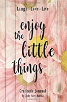 Enjoy the Little Things - Gratitude Journal