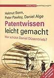 Patentwissen leicht gemacht. Wer schuetzt Daniel Duesentrieb?