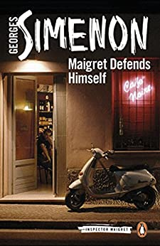 Maigret Defends Himself: Inspector Maigret #63 by [Simenon, Georges]