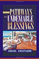 YOUR PATHWAYS TO UNDENIABLE BLESSINGS