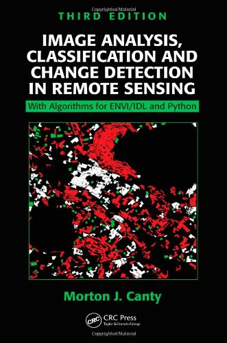 Download Image Analysis, Classification and Change Detection in Remote Sensing: With Algorithms for ENVI/IDL and Python, Third Edition 1466570377