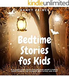 Bedtime Stories for Kids: 18 Classic Fairy Tales for Children Aesop's Fables Short Stories for Toddlers Meditation and Sleep (English Edition)