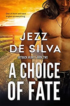 A Choice of Fate (Outback Hearts) by [Silva, Jezz de]