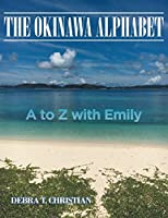 The Okinawa Alphabet: A to Z with Emily