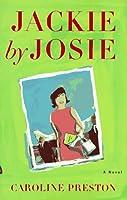JACKIE BY JOSIE: A Novel
