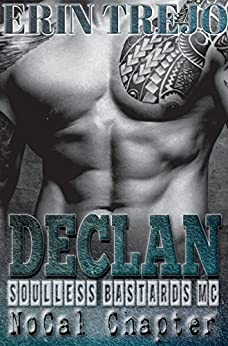 Declan: Soulless Bastards Mc NoCal (Soulless Bastards Mc No Cal Book 1) by [Trejo, Erin]