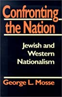 Confronting the Nation: Jewish and Western Nationalism (Tauber Institute for the Study of European Jewry Series, No 14)