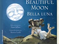 Bella Luna/ Beautiful Moon