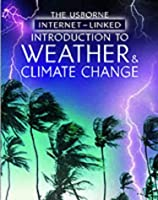 The Usborne Internet-Linked Introduction to Weather and Climate Change (Internet Linked Science)