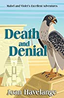 Death and Denial (Violet and Mabel's Excellent Adventures)