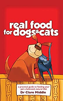 Real Food for Dogs & Cats by [Middle, Dr. Clare]