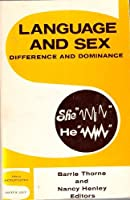 Language and Sex: Difference and Dominance (Series in Sociolinguistics)