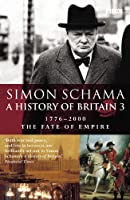 History of Britain (Vol 3): The Fate of the Empire: 1776-2000