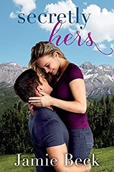 Secretly Hers (Sterling Canyon Book 2) by [Beck, Jamie]